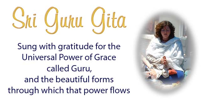 SHREE GURU GITA in Streaming Audio Sung by Sharon Kumuda Janis